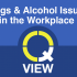 Drugs & Alcohol Issues in the Workplace