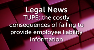 TUPE: the costly consequences of failing to provide employee liability information