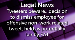 Decision to dismiss employee for offensive non-work related tweet, held as potentially fair