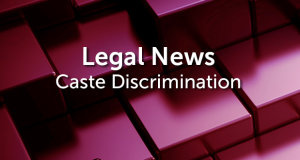 The Court permitted the claim of Caste discrimination to proceed to a full hearing
