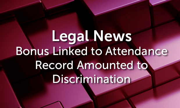 Bonus Linked to Attendance Record Amounted to Discrimination